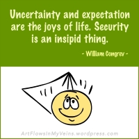 quotes-sayings-uncertainty-expectation-security-joy-william-congrev-source-qsm-magazine